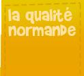 La qualité normande